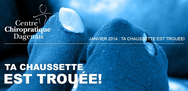 Janvier 2014 : Ta chaussette est trouée!